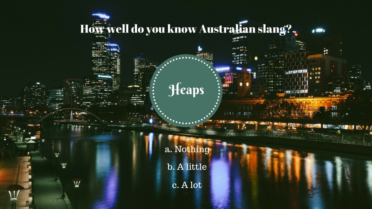 4 – Was bedeutet «heaps» in Australien?