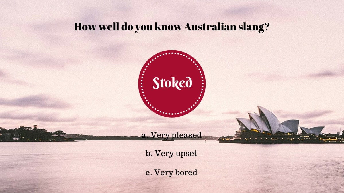5 – Was bedeutet «stoked» in Australien?